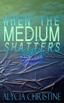 When_the_Medium_Shatters-1563x2500